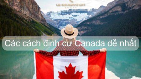 Cách nào dễ nhất để định cư Canada