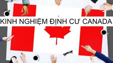 Tổng hợp kinh nghiệm định cư tại Canada
